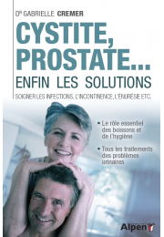 CYSTITE, PROSTATE... ENFIN LES SOLUTIONS